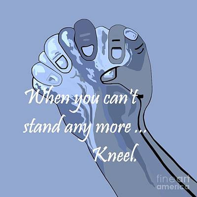 Religious Art Mixed Media - When You Can't Stand Any More ...  Kneel by Eloise Schneider