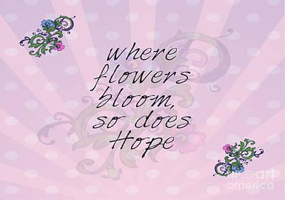 Blooming Digital Art - Where Flowers Bloom by Liesl Marelli
