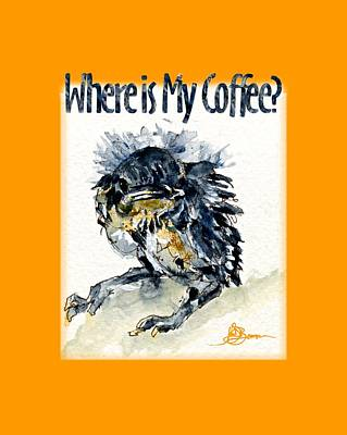Painting - Where Is My Coffee Shirt by John D Benson