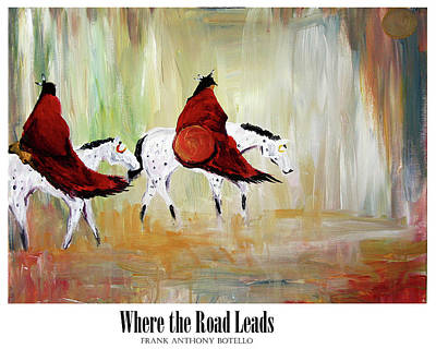 Painting - Where The Road Leads Ll by Frank Botello