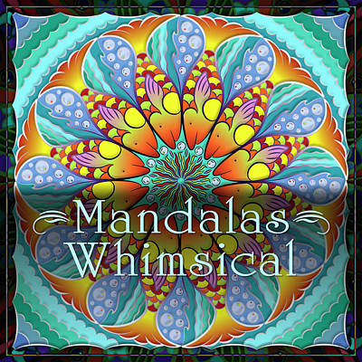 Digital Art - Whimsical Mandalas by Becky Titus