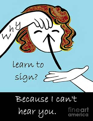 Why Learn To Sign Art Print
