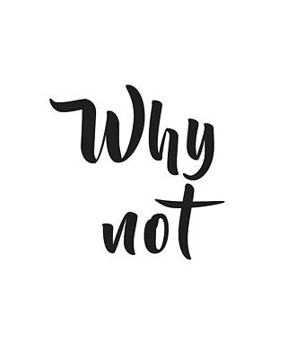 Affiche Mixed Media - Why Not by Studio Grafiikka