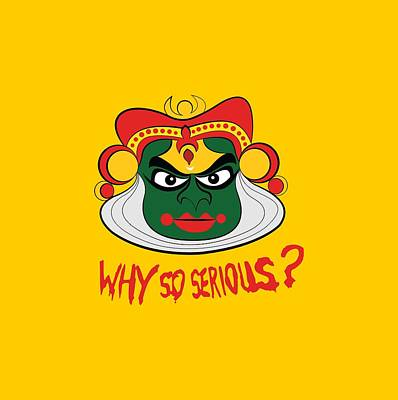 Why So Serious  Original by Shiva Chauhan