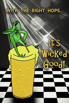 Digital Art - Wicked Good Beer by John Haldane