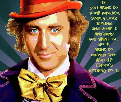 Factory Mixed Media - Willy Wonka Inspirational Poster by Dan Sproul