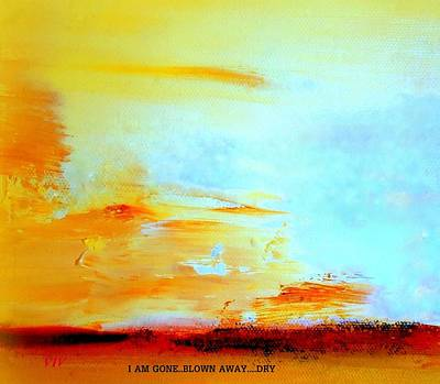 Windy Weather  I Am Gone..blown Away Art Print by VIVA Anderson