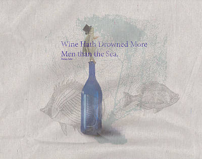 Coastal Quote Wall Art - Painting - Wine Hath Drown More Men Than The Sea by Brad Burns
