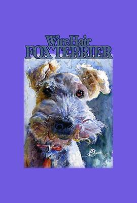 Painting - Wire Hair Fox Terrier Shirt by John D Benson