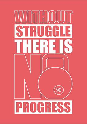 Shirt Digital Art - Without Struggle There Is No Progress Gym Motivational Quotes Poster by Lab No 4