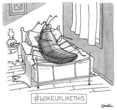 Drawing - Woke Up Like This by Charlie Hankin