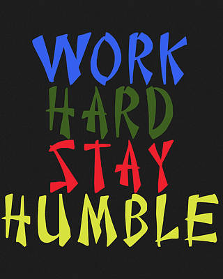 Mixed Media - Word Hard Stay Humble by Dan Sproul