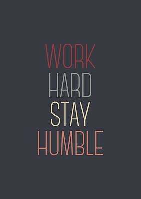 Work Hard Stay Humble Quote Print by Taylan Apukovska