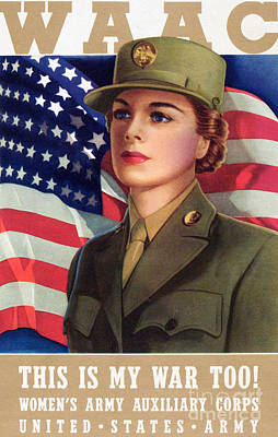 Patriotism Drawing - World War II Waac Poster This Is My War Too by American School