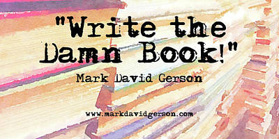 Digital Art - Write The Damn Book by Mark David Gerson