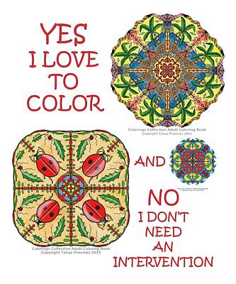 Digital Art - Yes I Love To Color And No I Don't Need An Intervention by Tanya Provines