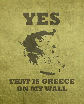 Yes That Is Greece On My Wall Humor Pun Poster Art Print by Design Turnpike