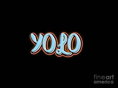 Hoodies Digital Art - Yolo Tee by Edward Fielding