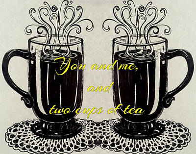 You And Me, And Two Cups Of Tea Art Print
