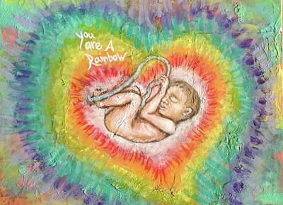Miscarriage Painting - You Are A Rainbow by Rachael Rose Zoller