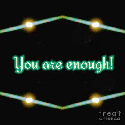 Digital Art - You Are Enough by Rachel Hannah