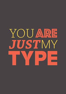 Digital Art - You Are Just My Type by Mike Taylor