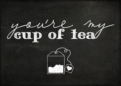 Cup Of Tea Photograph - You Are My Cup Of Tea by Teresa Mucha