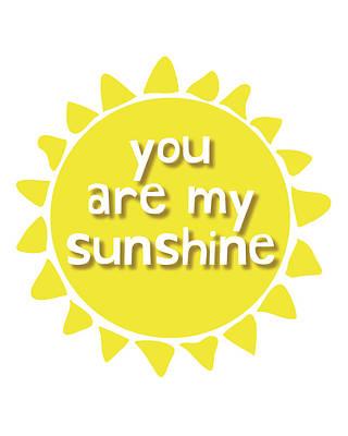 Mixed Media - You Are My Sunshine by Studio Grafiikka