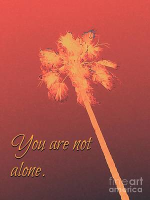 You Are Not Alone Art Print