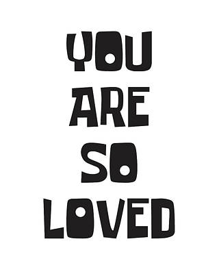 Inspirational Mixed Media - You Are So Loved by Studio Grafiikka