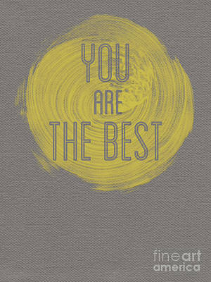 Painting - You Are The Best by Pristine Cartera Turkus