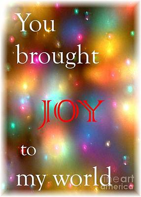 Photograph - You Brought Joy To My World by Barbie Corbett-Newmin