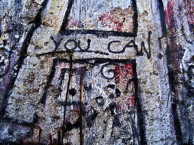 Mauer Photograph - You Can - Berlin Wall  by Juergen Weiss