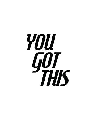 Spirit Mixed Media - You Got This - Minimalist Motivational Print by Studio Grafiikka