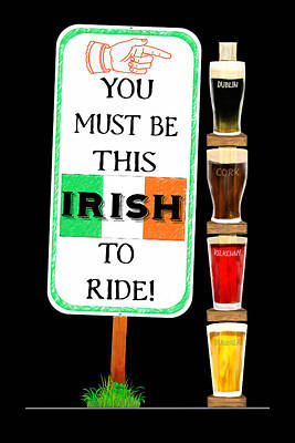 Digital Art - You Must Be This Irish To Ride by Mark E Tisdale