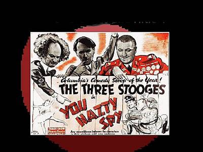 Three Stooges Photograph - You Nazty Spy Lobby Card The Three Stooges 1940 Color Added 2016 by David Lee Guss