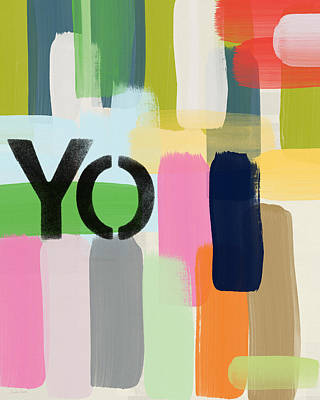 You Only- Art By Linda Woods Print by Linda Woods