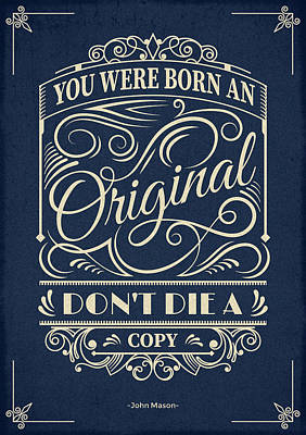 Inspirational Digital Art - You Were Born An Original Motivational Quotes Poster by Lab No 4
