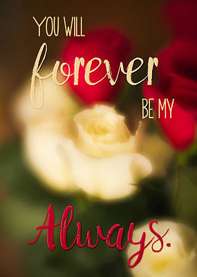 Photograph - You Will Forever Be My Always by Teresa Wilson
