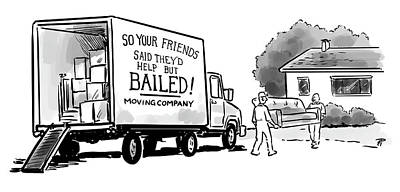 Drawing - Your Friends Bailed Moving Co by Pia Guerra