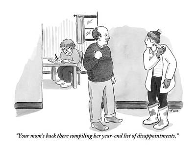 Drawing - Your Moms Back There Compiling Her Year-end List Of Disappointments by Emily Flake