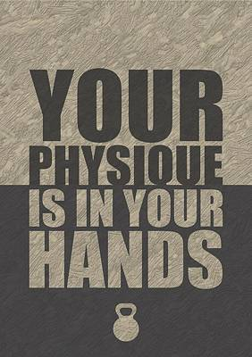 Shirt Digital Art - Your Physique Is In Your Hands Inspirational Quotes Poster by Lab No 4