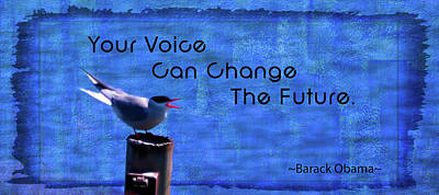 Photograph - Your Voice Can Change The Future by Leslie Montgomery