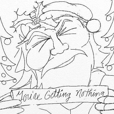 Drawing - You're Getting Nothing by John Stillmunks