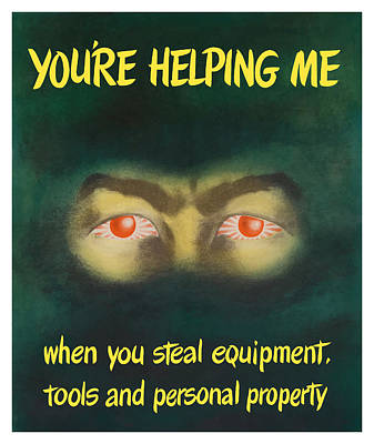 Painting - You're Helping Me When You Steal Equipment by War Is Hell Store