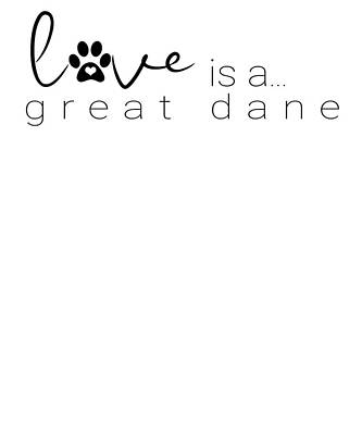 Digital Art - Dog Paw Print Design Love Is A Great Dane by Dawn Romine
