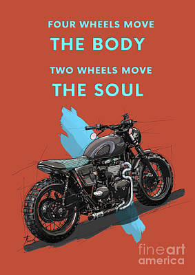 Royalty-Free and Rights-Managed Images - Original artwork. Motorcycle quote. Four wheels move the body. Two wheels move the soul. by Drawspots Illustrations
