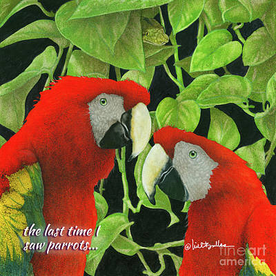 Painting - the last time I saw parrots... by Will Bullas