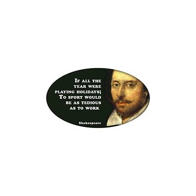 Unicorn Dust -  To sport would be as tedious as to work  #shakespeare #shakespearequote by TintoDesigns