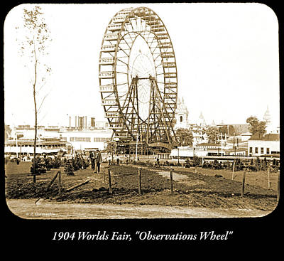 Photograph - 1904 Worlds Fair, Observations Wheel by A Gurmankin